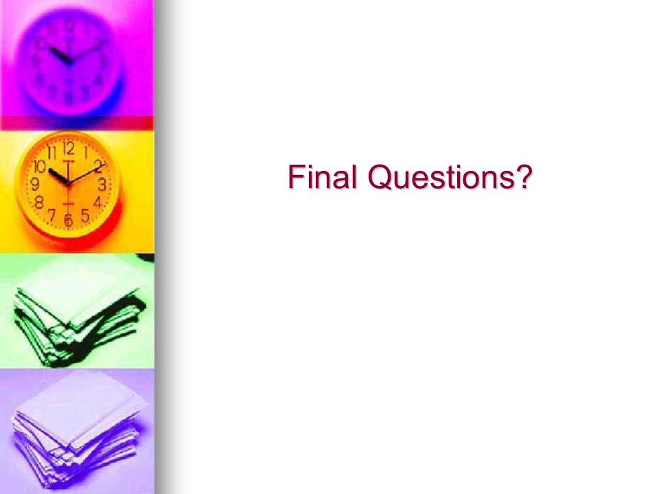 Final Questions Final Questions