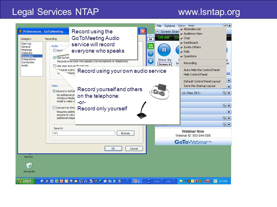 Legal Services NTAP   Record using the GoToMeeting Audio service will record everyone who speaks Record using your own audio service Record yourself and others on the telephone: -or- Record only yourself Record using your own audio service Record yourself and others on the telephone: -or- Record only yourself