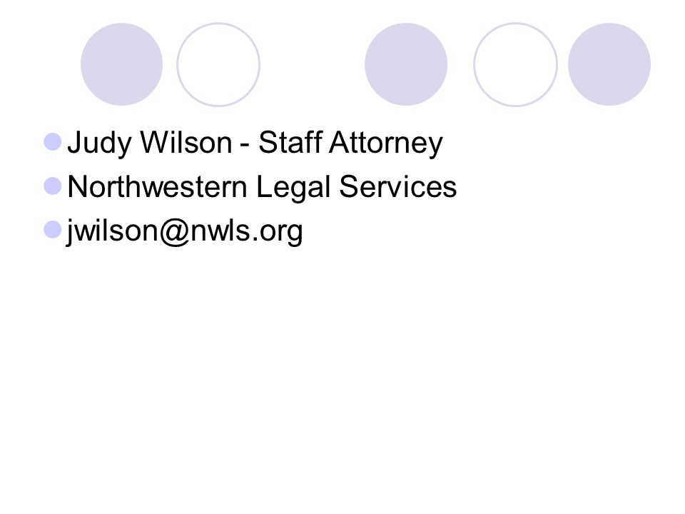 Judy Wilson - Staff Attorney Northwestern Legal Services