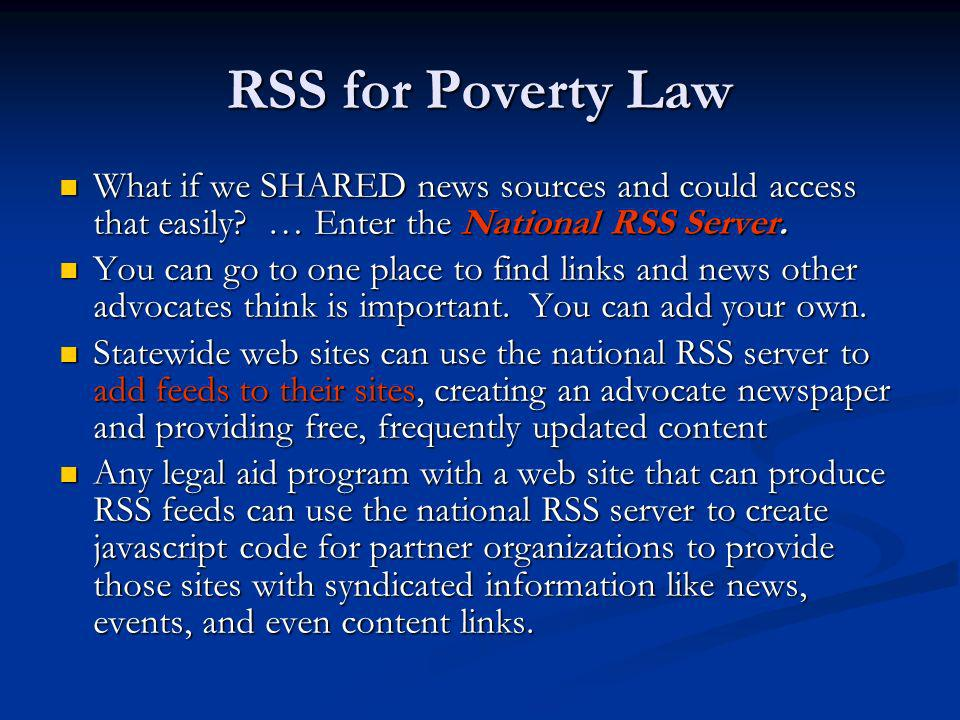 RSS for Poverty Law What if we SHARED news sources and could access that easily.