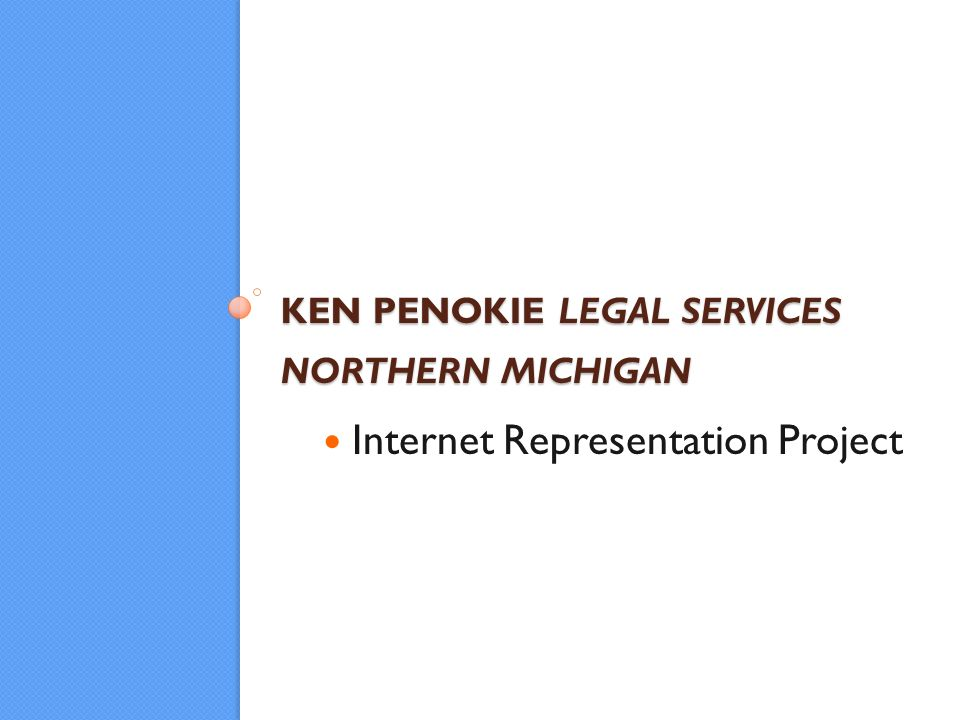 KEN PENOKIE LEGAL SERVICES NORTHERN MICHIGAN Internet Representation Project