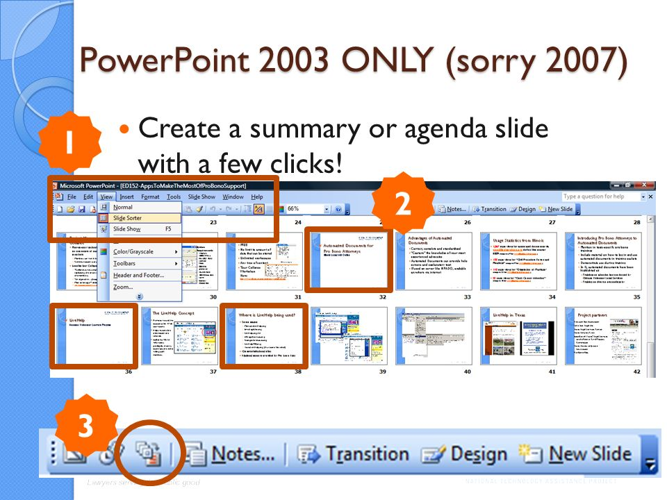 PowerPoint 2003 ONLY (sorry 2007) Create a summary or agenda slide with a few clicks! 1 2 3
