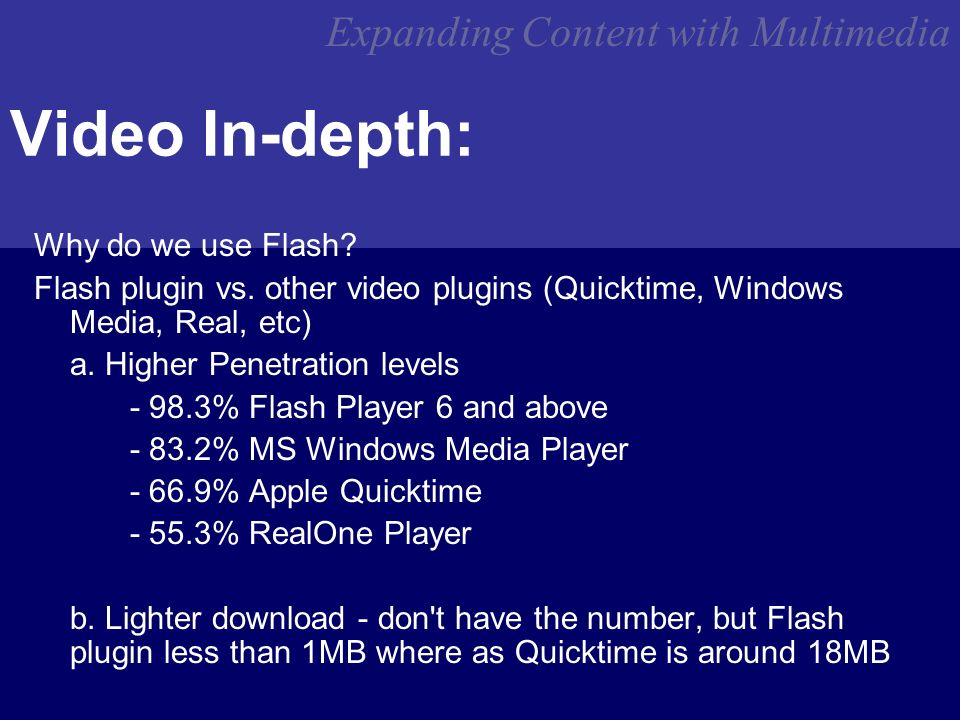 Expanding Content with Multimedia Video In-depth: Why do we use Flash.