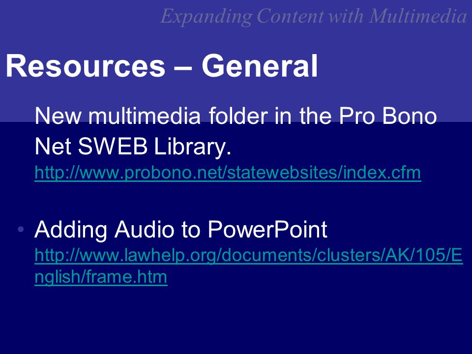 Expanding Content with Multimedia Resources – General New multimedia folder in the Pro Bono Net SWEB Library.
