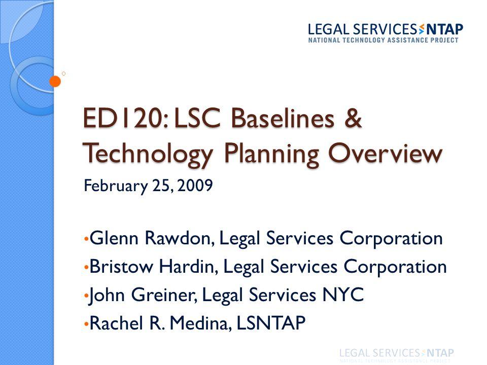 Presenters Glenn Rawdon Legal Services Corporation Bristow Hardin Legal Services Corporation John Greiner Legal Services NYC Rachel R.