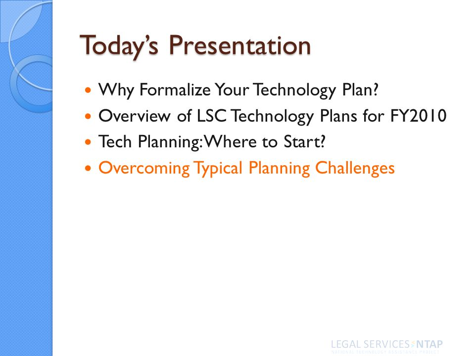 Todays Presentation Why Formalize Your Technology Plan.