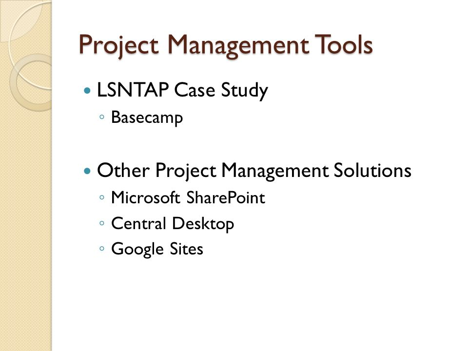 Project Management Tools LSNTAP Case Study Basecamp Other Project Management Solutions Microsoft SharePoint Central Desktop Google Sites