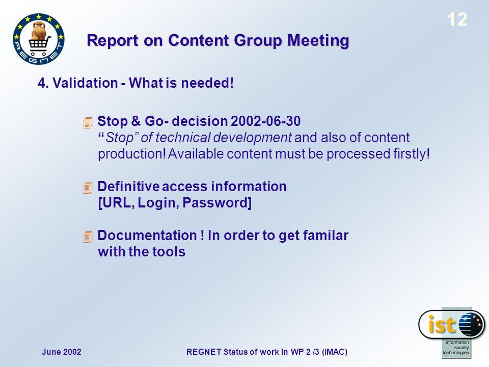 June 2002REGNET Status of work in WP 2 /3 (IMAC) 12 4.