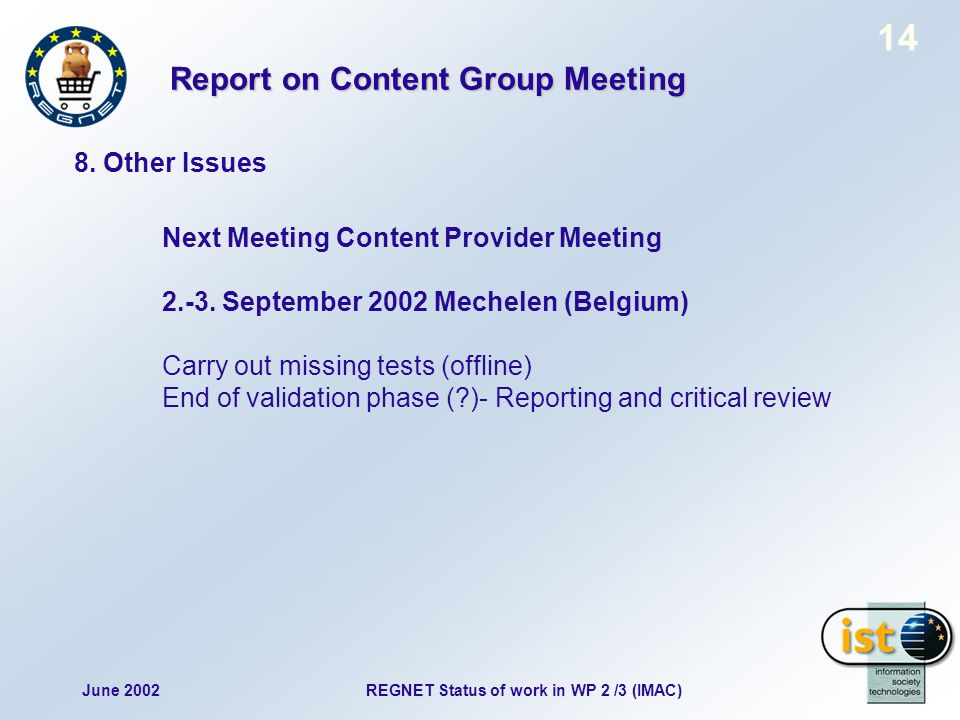 June 2002REGNET Status of work in WP 2 /3 (IMAC) 14 8.