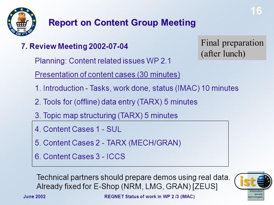 June 2002REGNET Status of work in WP 2 /3 (IMAC) 16 7.