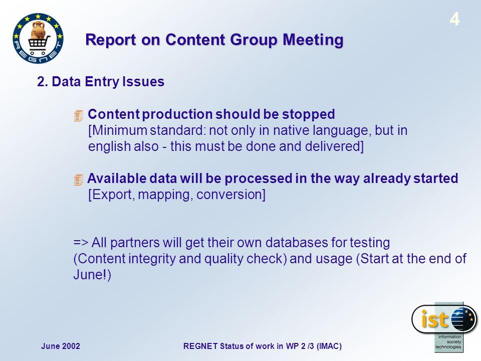 June 2002REGNET Status of work in WP 2 /3 (IMAC) 4 2.