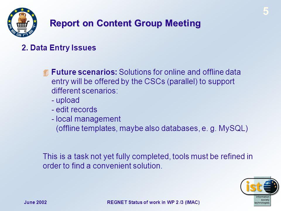 June 2002REGNET Status of work in WP 2 /3 (IMAC) 5 2.