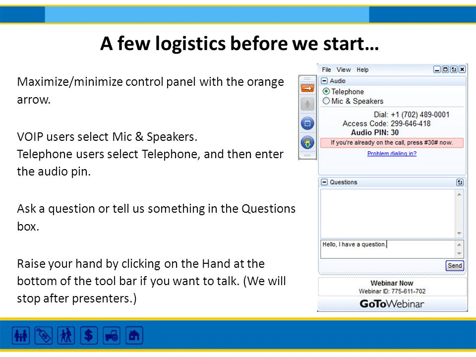 Maximize/minimize control panel with the orange arrow. VOIP users select Mic & Speakers. Telephone users select Telephone, and then enter the audio pi