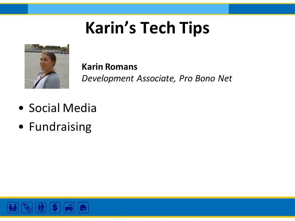 Karins Tech Tips Social Media Fundraising Karin Romans Development Associate, Pro Bono Net