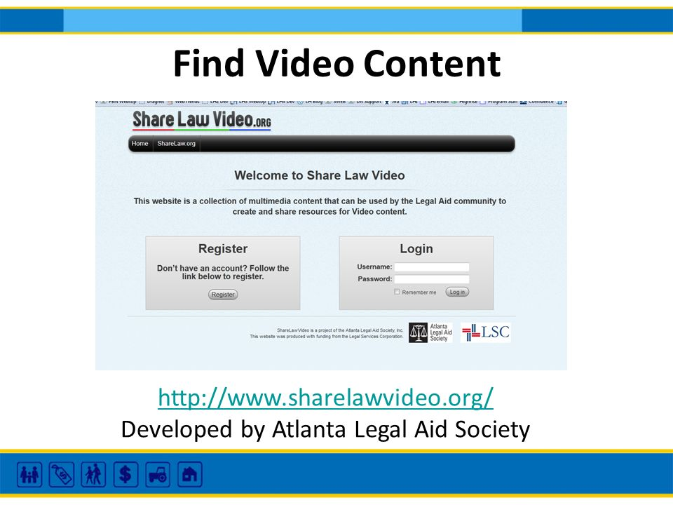 Find Video Content http://www.sharelawvideo.org/ Developed by Atlanta Legal Aid Society