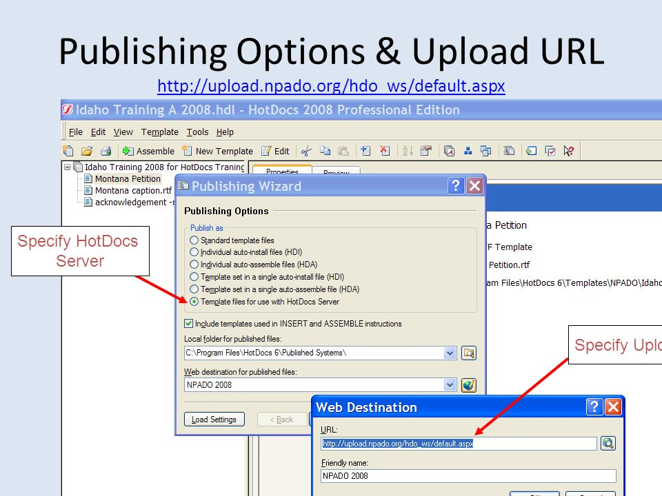 Publishing Options & Upload URL http://upload.npado.org/hdo_ws/default.aspx Specify HotDocs Server Specify Upload URL