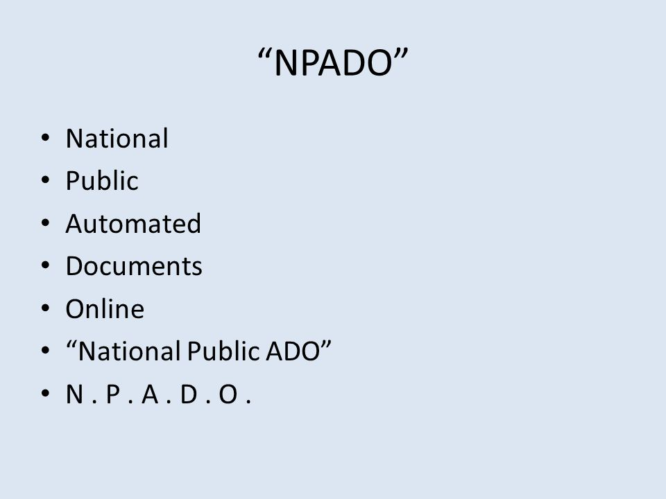 NPADO National Public Automated Documents Online National Public ADO N. P. A. D. O.
