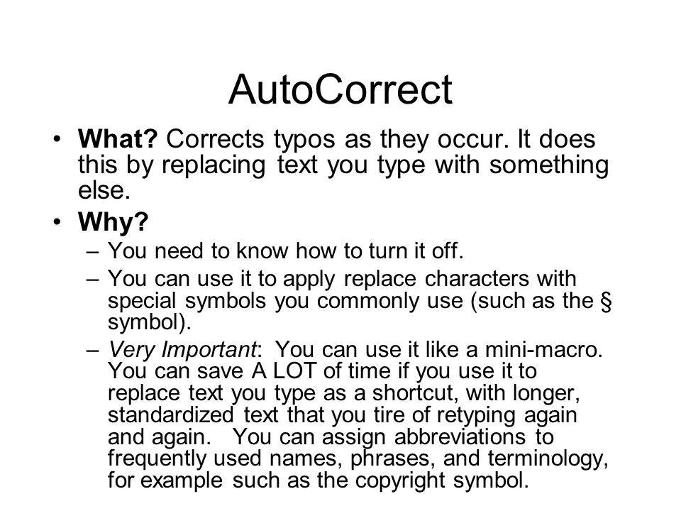 AutoCorrect What. Corrects typos as they occur.