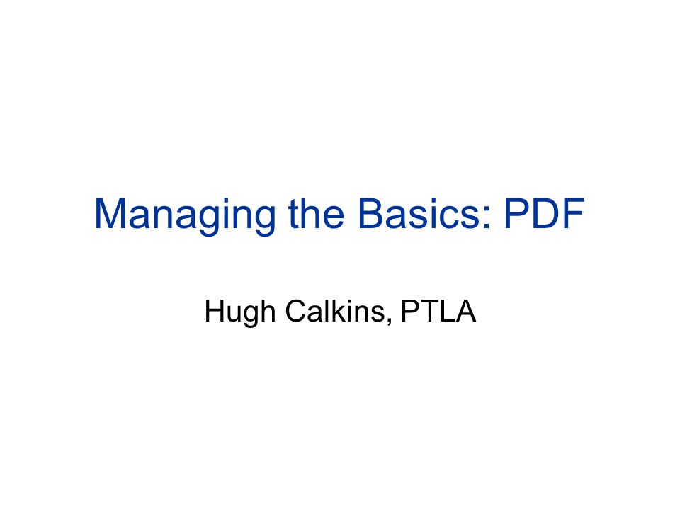 Managing the Basics: PDF Hugh Calkins, PTLA
