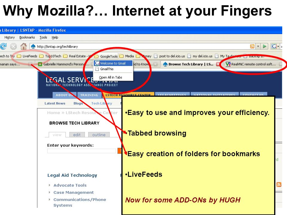 Easy to use and improves your efficiency. Tabbed browsing Easy creation of folders for bookmarks LiveFeeds Now for some ADD-ONs by HUGH Why Mozilla?…