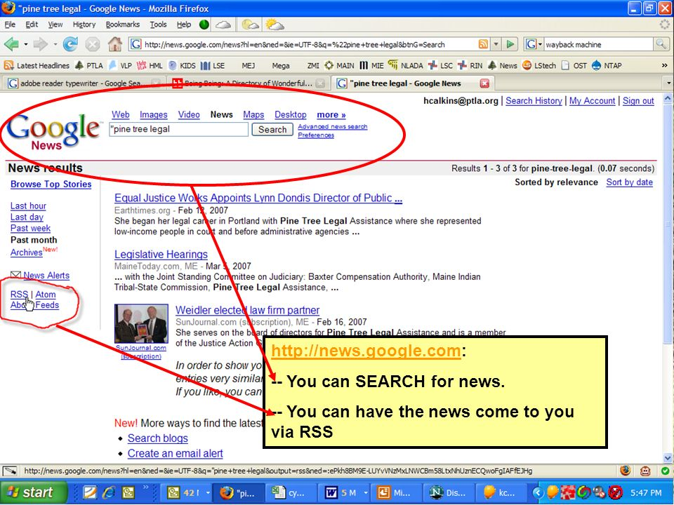 http://news.google.comhttp://news.google.com: -- You can SEARCH for news. -- You can have the news come to you via RSS