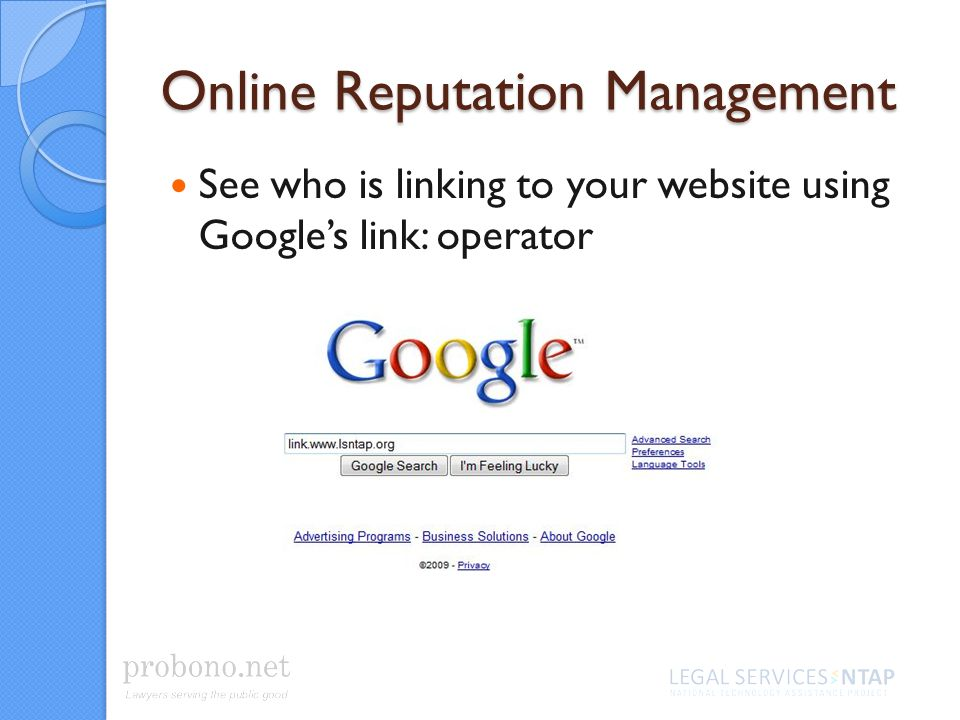 Online Reputation Management See who is linking to your website using Googles link: operator