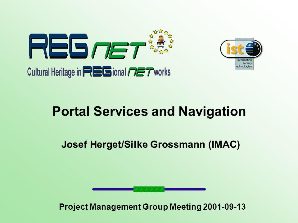Portal Services and Navigation Josef Herget/Silke Grossmann (IMAC) Project Management Group Meeting 2001-09-13