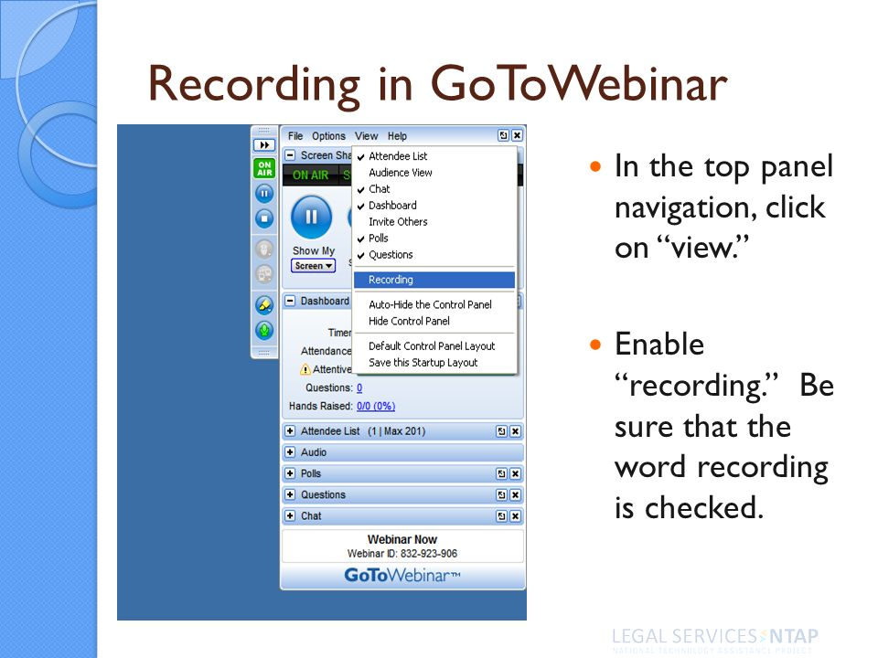 Recording in GoToWebinar In the top panel navigation, click on view.