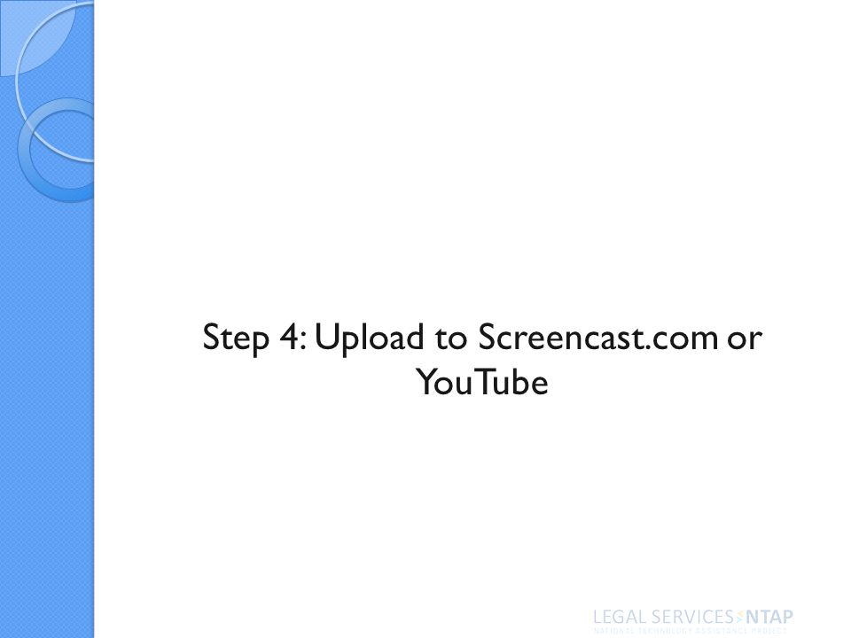 Step 4: Upload to Screencast.com or YouTube