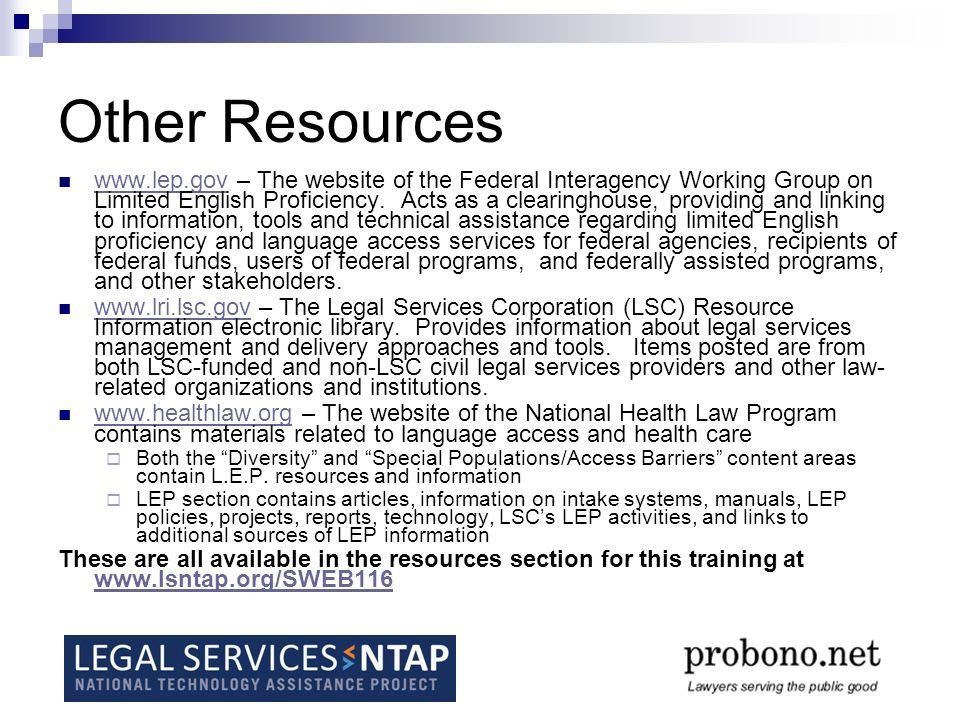 Other Resources   – The website of the Federal Interagency Working Group on Limited English Proficiency.