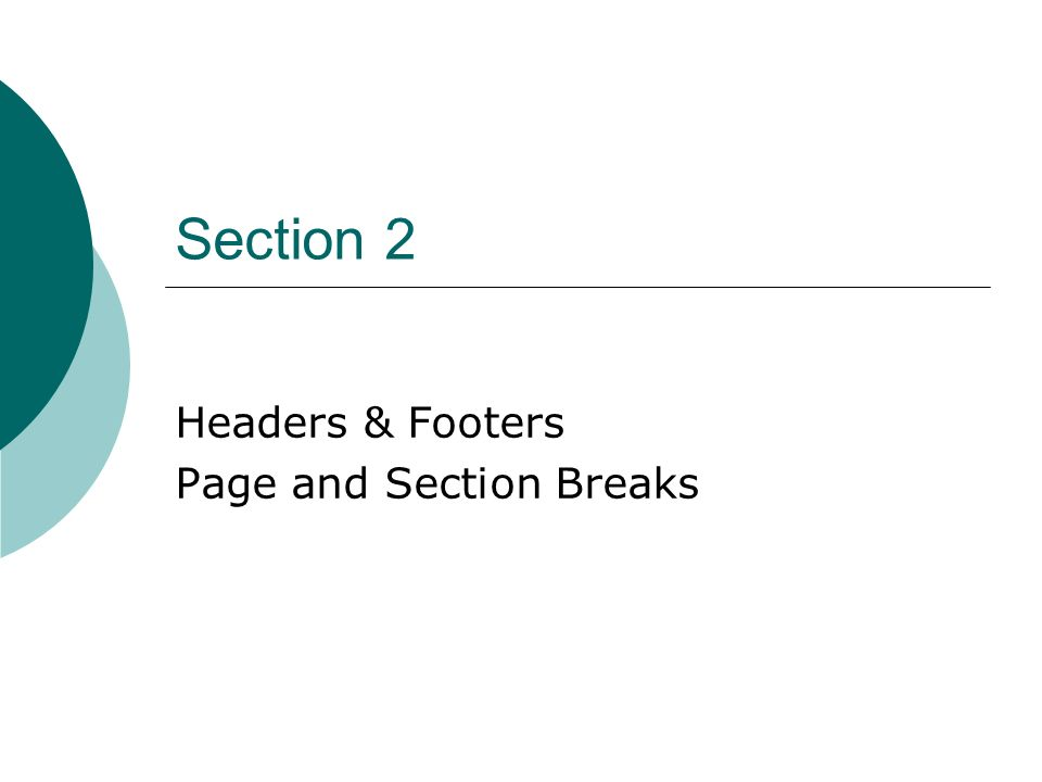 Section 2 Headers & Footers Page and Section Breaks