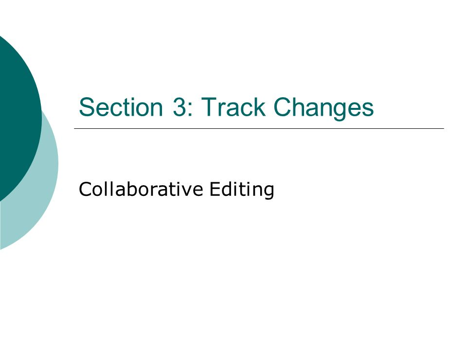 Section 3: Track Changes Collaborative Editing
