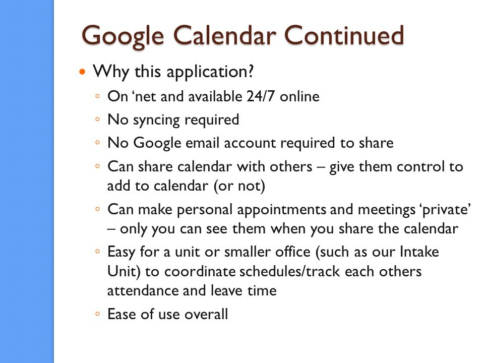 Google Calendar Continued Why this application.