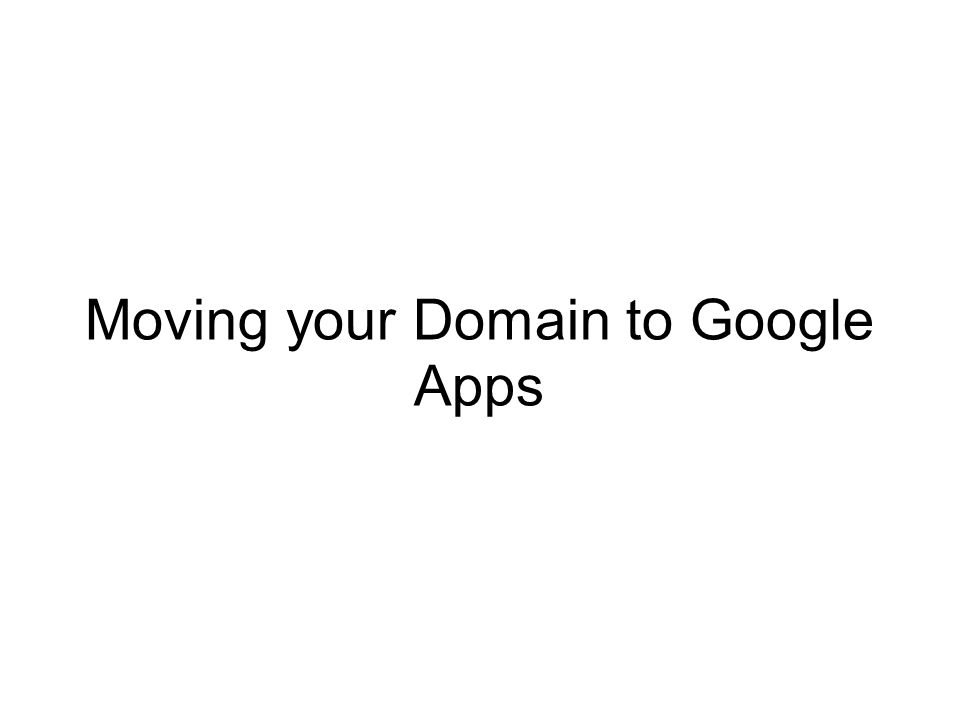 Moving your Domain to Google Apps