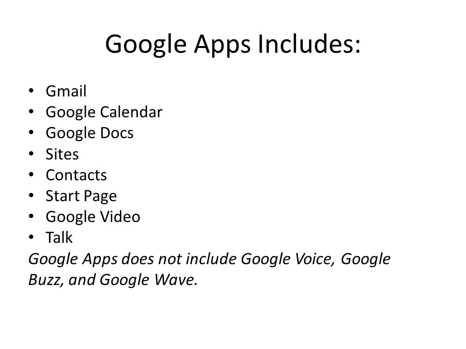 Benefits of Google Apps Powerful search Collaboration Cloud access Spam filtering Mobile integration Disaster Recovery