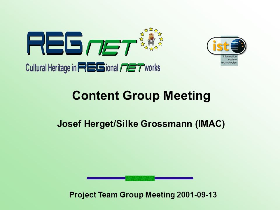 Content Group Meeting Josef Herget/Silke Grossmann (IMAC) Project Team Group Meeting