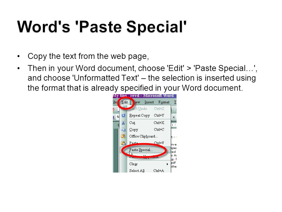 Copy the text from the web page, Then in your Word document, choose Edit > Paste Special… , and choose Unformatted Text – the selection is inserted using the format that is already specified in your Word document.