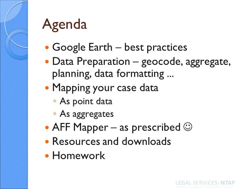 Agenda Google Earth – best practices Data Preparation – geocode, aggregate, planning, data formatting...