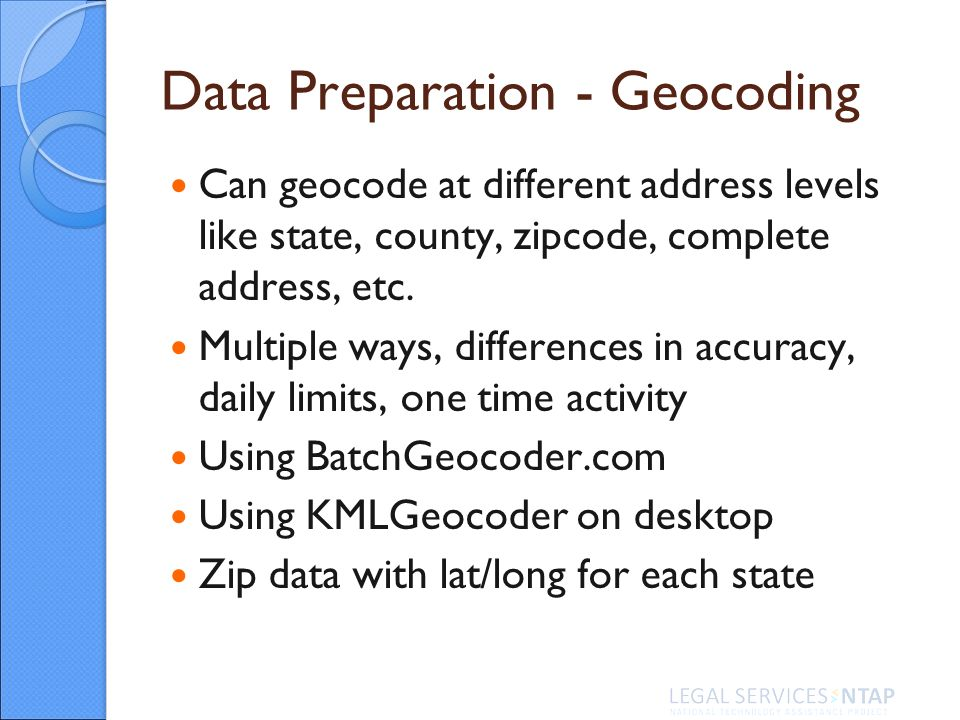 Data Preparation - Geocoding Can geocode at different address levels like state, county, zipcode, complete address, etc.