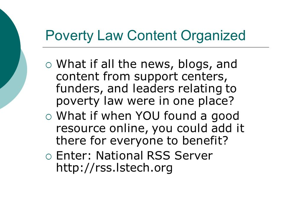 Poverty Law Content Organized What if all the news, blogs, and content from support centers, funders, and leaders relating to poverty law were in one place.