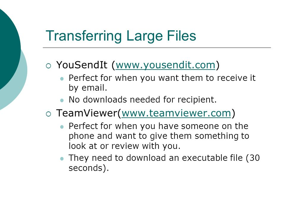 Transferring Large Files YouSendIt (  Perfect for when you want them to receive it by  .