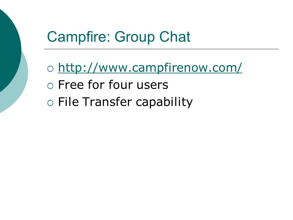 Campfire: Group Chat http://www.campfirenow.com/ Free for four users File Transfer capability