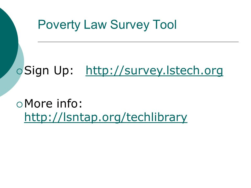 Poverty Law Survey Tool Sign Up:   More info:
