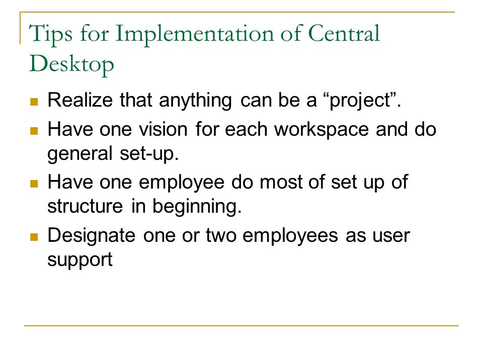Tips for Implementation of Central Desktop Realize that anything can be a project.