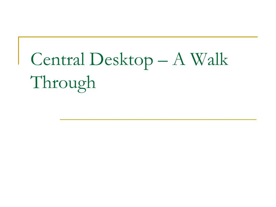 Central Desktop – A Walk Through