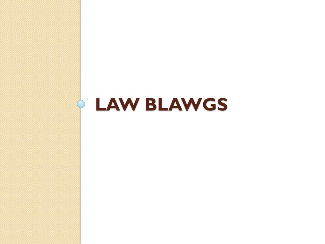 LAW BLAWGS
