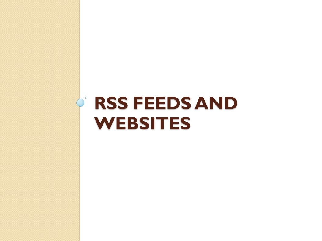 RSS FEEDS AND WEBSITES