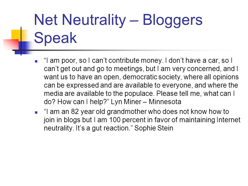 Net Neutrality – Bloggers Speak I am poor, so I cant contribute money.