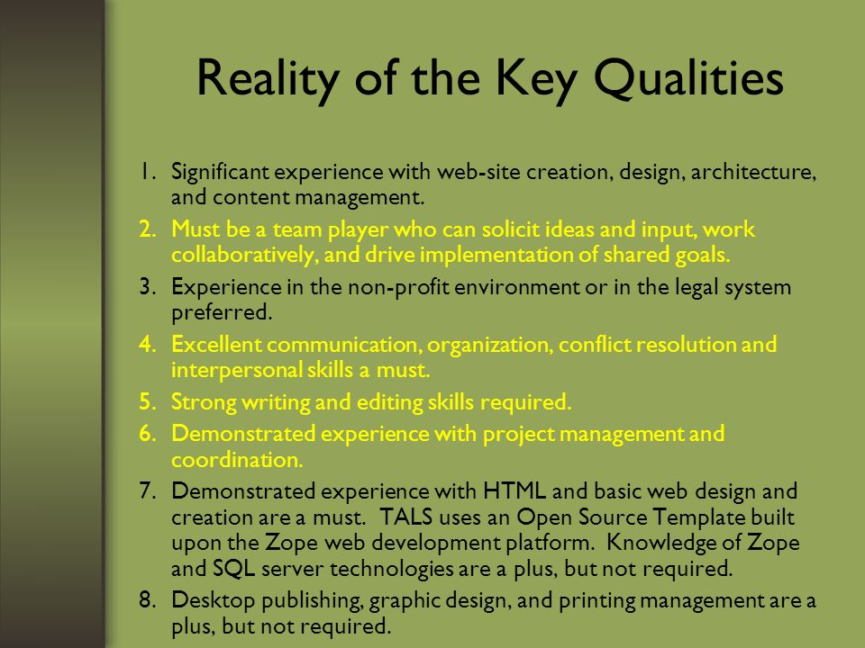 Reality of the Key Qualities 1.Significant experience with web-site creation, design, architecture, and content management.
