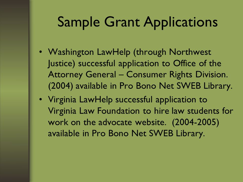 Sample Grant Applications Washington LawHelp (through Northwest Justice) successful application to Office of the Attorney General – Consumer Rights Division.